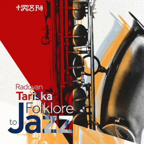 Radovan Tariška: Folklore to Jazz